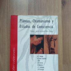 Libros de segunda mano: PLANTAS, CHAMANISMO Y ESTADOS DE CONCIENCIA.. Lote 195014888
