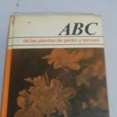 Libros de segunda mano: ABC DE LAS PLANTAS DE JARDIN Y TERRAZA - MAGDA RÓDENAS. Lote 195022690