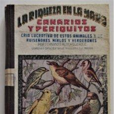 Libros de segunda mano: CANARIOS Y PERIQUITOS (CRÍA LUCRATIVA...) - FERNANDO ALBURQUERQUE - EDITORIAL HERNANDO 1950. Lote 195033115