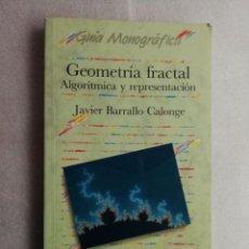 Libros de segunda mano de Ciencias: GEOMERIA FRACTAL ALGORIMICA Y REPRESENTACION JAVIER BARRALLO CALONGE ANAYA. Lote 195034331