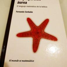 Libros de segunda mano de Ciencias: LA PROPORCIÓN ÁUREA FERNANDO CORBALAN. Lote 195037958