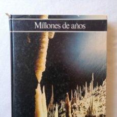 Libros de segunda mano: MILLONES DE AÑOS GIORDANO REPOSSI HISTORIA ILUSTRADA DE LA GEOLOGIA EDITORIAL CIRCULO LECTORES 1981. Lote 195049108