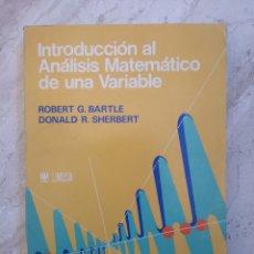 Libros de segunda mano de Ciencias: ROBERT G. BARTLE Y DONALD R. SHERBERT. INTRODUCCIÓN AL ANÁLISIS MATEMÁTICO DE UNA VARIABLE. 1989. Lote 195066323
