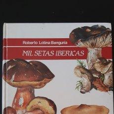 Libros de segunda mano: MIL SETAS IBÉRICAS. Lote 195077376