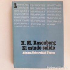 Libros de segunda mano de Ciencias: EL ESTADO SOLIDO: UNA INTRODUCCION A LA FISICA DE LOS CRISTALES - H. M. ROSENBERG. Lote 195097696