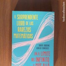 Libros de segunda mano de Ciencias: EL SORPRENDENTE LIBRO DE LAS RAREZAS MATEMÁTICAS. Lote 195099278