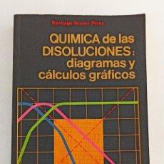 Libros de segunda mano de Ciencias: QUÍMICA DE LAS DISOLUCIONES: DIAGRAMAS Y CÁLCULOS GRÁFICOS. SANTIAGO VICENTE PÉREZ. ALHAMBRA.. Lote 195099772