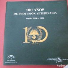 Libros de segunda mano: 100 AÑOS DE PROFESIÓN VETERINARIA - SEVILLA 1906-2006 - SEVILLA 2009 . Lote 195137206