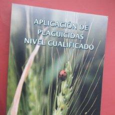 Libros de segunda mano: APLICACION DE PLAGUICIDAS NIVEL CUALIFICADO - JUNTA DE ANDALUCIA -2014. Lote 195137932