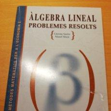 Libros de segunda mano de Ciencias: ÀLGEBRA LINEAL. PROBLEMES RESOLTS. MÈTODES MATEMÀTICS PER A L'ECONOMIA I (L. SASTRE / M. MOYÀ). Lote 195146438