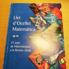 Libros de segunda mano de Ciencias: LLET D'OCELLET MATEMÀTICA. 25 ANYS DE MATEMÀTIQUES A LA REVISTA DELTA. Lote 195148770