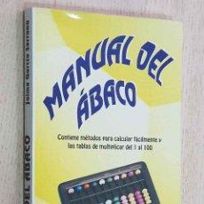 Libros de segunda mano de Ciencias: MANUAL DEL ÁBACO - GARCÍA SERRANO, JAIME. Lote 195178598