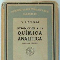 Libros de segunda mano de Ciencias: INTRODUCCIÓN A LA QUÍMICA ANALÍTICA - F. RUSBERG - ED. LABOR 1947 - VER INDICE. Lote 195181993