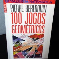 Libros de segunda mano de Ciencias: 100 JOGOS GEOMÉTRICOS DE PIERRE BERLOQUIN. Lote 195193946