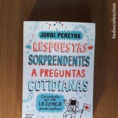 Libros de segunda mano de Ciencias: RESPUESTAS SORPRENDENTES A PREGUNTAS COTIDIANAS. Lote 195198996