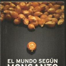 Libros de segunda mano: MARIE-MONIQUE ROBIN. EL MUNDO SEGUN MONSANTO. PENINSULA. Lote 195212293