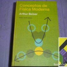 Libros de segunda mano de Ciencias: BEISER, ARTHUR: CONCEPTOS DE FÍSICA MODERNA (TRAD:FERMÍN CARRASCO). Lote 195270670