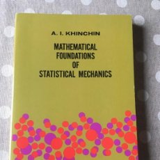Libros de segunda mano de Ciencias: MATHEMATICAL FOUNDATIONS OF STATISTICAL MECHANICS (DOVER BOOKS ON MATHEMATICS) DE A.Y. KHINCHIN. Lote 195273411