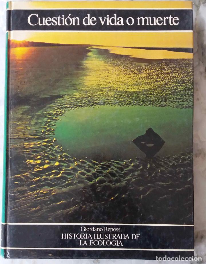 CUESTIÓN DE VIDA O MUERTE. GIORDANO REPOSSI.HISTORIA ILUSTRADA DE LA ECOLOGÍA.LIBRO CÍRCULO LECTORES (Libros de Segunda Mano - Ciencias, Manuales y Oficios - Biología y Botánica)