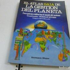 Libros de segunda mano: EL ATLAS GAIA DE LA GESTION DEL PLANETA - HERMANN BLUME - N 7. Lote 195314722