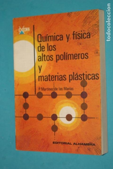 QUIMICA Y FISICA DE LOS ALTOS POLIMEROS Y MATERIAS PLASTICAS, EDITORIAL ALHAMBRA 1ª EDICION 1972 (Libros de Segunda Mano - Ciencias, Manuales y Oficios - Física, Química y Matemáticas)