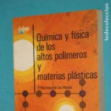 Libros de segunda mano de Ciencias: QUIMICA Y FISICA DE LOS ALTOS POLIMEROS Y MATERIAS PLASTICAS, EDITORIAL ALHAMBRA 1ª EDICION 1972. Lote 195323656