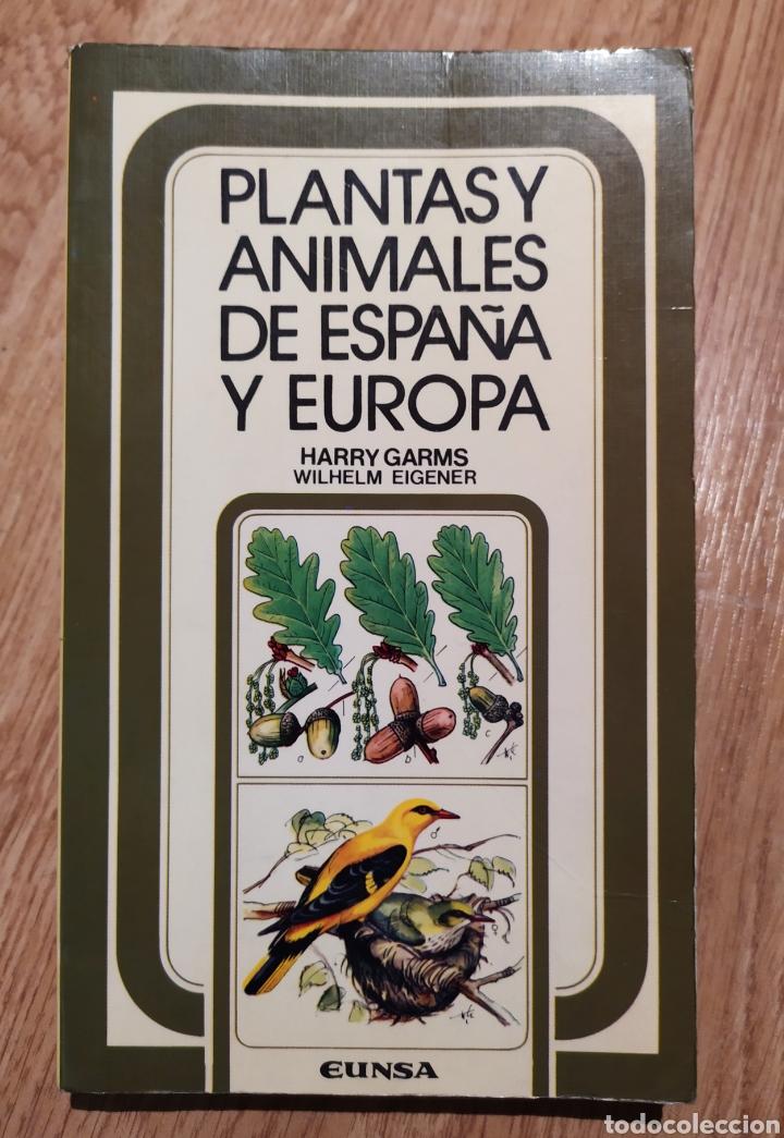 PLANTAS Y ANIMALES DE ESPAÑA Y EUROPA. HARRY GARMS (Libros de Segunda Mano - Ciencias, Manuales y Oficios - Biología y Botánica)