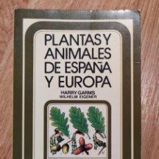Libros de segunda mano: PLANTAS Y ANIMALES DE ESPAÑA Y EUROPA. HARRY GARMS. Lote 195328631