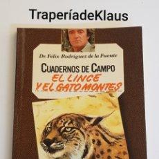 Libros de segunda mano: EL LINCE Y EL GATO MONTES - CUADERNOS DE CAMPO - FELIX RODRIGUEZ DE LA FUENTE - TDK164. Lote 195340307