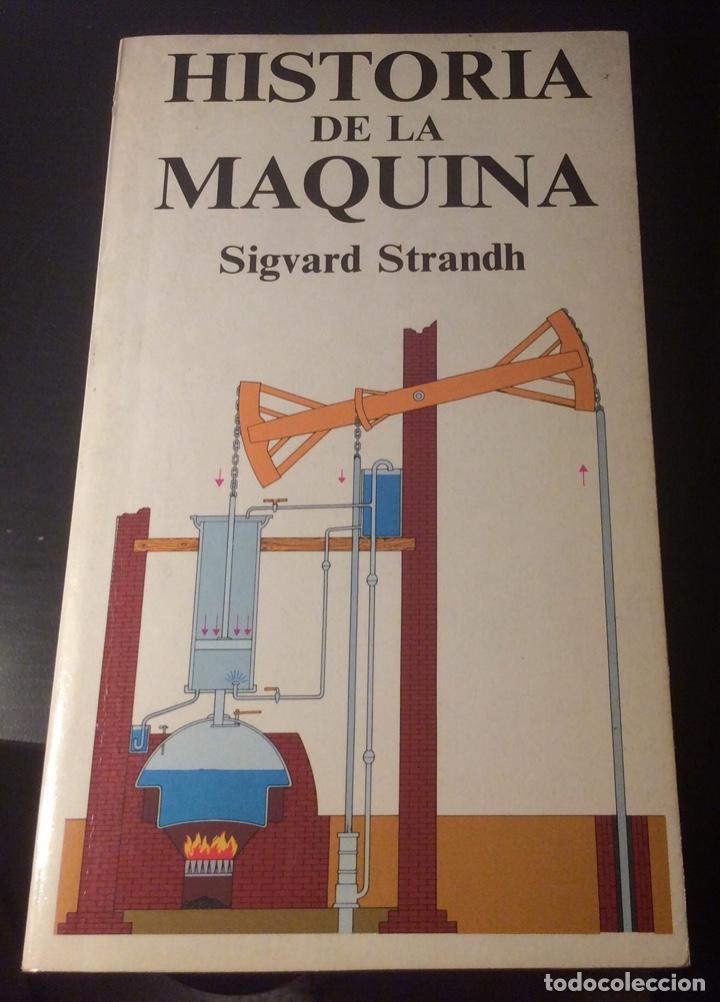 HISTORIA DE LA MAQUINA. SIGVARD STRANDH . ED RAICES 1984 (Libros de Segunda Mano - Ciencias, Manuales y Oficios - Física, Química y Matemáticas)