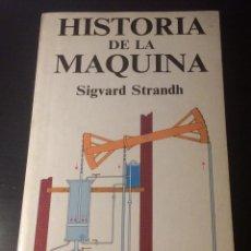Libros de segunda mano de Ciencias: HISTORIA DE LA MAQUINA. SIGVARD STRANDH . ED RAICES 1984. Lote 195343475