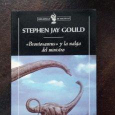 Libros de segunda mano: STEPHEN JAY GOULD: BRONTOSAURUS Y LA NALGA DEL MINISTRO. Lote 195370321