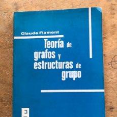 Libros de segunda mano de Ciencias: TEORÍA DE GRAFOS Y ESTRUCTURAS DE GRUPO. CLAUDE FLAMENT. . Lote 195397858