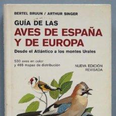 Libros de segunda mano: GUIA DE LAS AVES DE ESPAÑA Y EUROPA. BERTEL BRUUN. ARTHUR SINGER. Lote 195415408