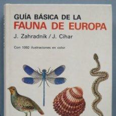 Libros de segunda mano: .GUIA BASICA DE LA FAUNA DE EUROPA. ZAHRADNIK. CIHAR. Lote 195415526