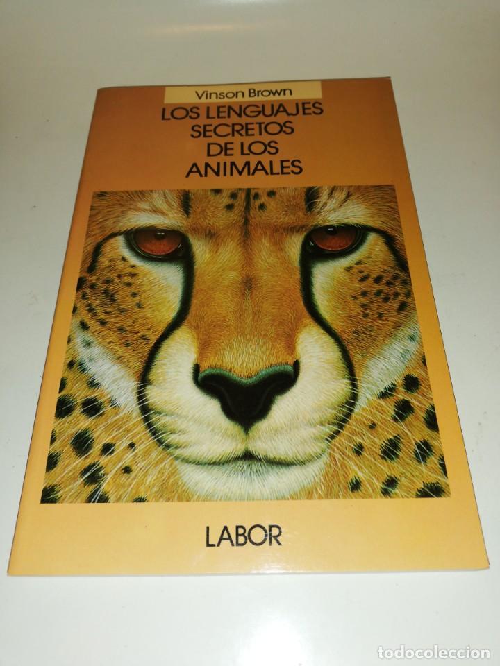 VINSON BROWN , LOS LENGUAJES SECRETOS DE LOS ANIMALES (Libros de Segunda Mano - Ciencias, Manuales y Oficios - Biología y Botánica)