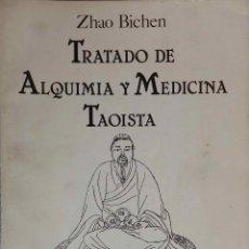 Libros de segunda mano de Ciencias: TRATADO DE ALQUIMIA Y MEDICINA TAOÍSTA. ZHAO BICHEN. LIBRO MIRAGUANO. Lote 195447952