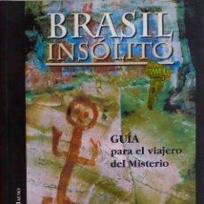 Libros de segunda mano: BRASIL INSÓLITO. GUÍA PARA EL VIAJERO DEL MISTERIO. PABLO VILLARRUBIA MAUSO. LIBRO CORONA BOREALIS. Lote 195448323
