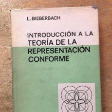 Libros de segunda mano de Ciencias: INTRODUCCIÓN A LA TEORÍA DE LA REPRESENTACIÓN CONFORME. L. BIEBERBACH. . Lote 195467533