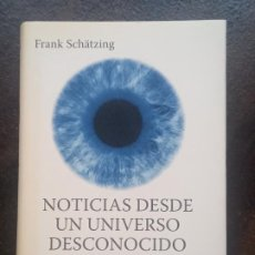 Libros de segunda mano: FRANK SCHÄTZING: NOTICIAS DESDE UN UNIVERSO DESCONOCIDO. LA FASCINANTE HISTORIA DE LOS OCÉANOS. Lote 195476612
