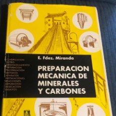 Libros de segunda mano: 'PREPARACIÓN MECÁNICA DE MINERALES Y CARBONES' DE E. F. MIRANDA. TAPAS DURAS CON SOBRECUBIERTA. 1965. Lote 195505422