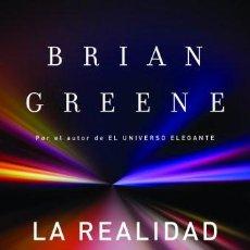 Libros de segunda mano de Ciencias: LA REALIDAD OCULTA : UNIVERSOS PARALELOS Y LAS PROFUNDAS LEYES DEL COSMOS - BRIAN GREENE. Lote 195510147