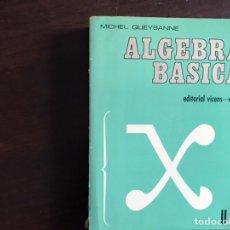 Libros de segunda mano de Ciencias: ÁLGEBRA BÁSICA. MICHEL QUEYSANNE. EDITORIAL VICENS-VIVES. Lote 195525793