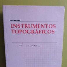 Libros de segunda mano de Ciencias: INSTRUMENTOS TOPOGRÁFICOS DE ENRIQUE D. ARRUFAT MOLINA. Lote 195527375