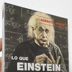 Libros de segunda mano de Ciencias: LO QUE EINSTEIN LE CONTÓ A SU BARBERO - ROBERT L. WOLKE. Lote 195536291