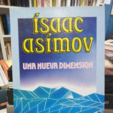 Libros de segunda mano de Ciencias: UNA NUEVA DIMENSIÓN - ISAAC ASIMOV - ENSAYO CIENTÍFICO . Lote 195537342