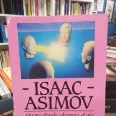 Libros de segunda mano de Ciencias: HASTA DONDE ALCANCE EL OJO - ISAAC ASIMOV - ENSAYO CIENTÍFICO . Lote 195537612