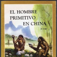 Libros de segunda mano: EL HOMBRE PRIMITIVO EN CHINA JIA LANPO. Lote 195551343