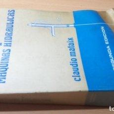 Libros de segunda mano de Ciencias: MECANICA DE FLUIDOS Y MAQUINAS HIDRAULICAS - CLAUDIO MATAIX - K503. Lote 212814631