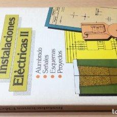 Libros de segunda mano de Ciencias: INSTALACIONES ELECTRICAS II - CEAC - ALUMBRADO SEÑALES ESQUEMAS PROYECTOSK504. Lote 195580338